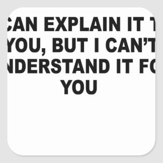 I Can Explain it to You T-Shirts.png Square Sticker