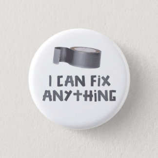 I Can Fix Anything with Duct Tape 3 Cm Round Badge