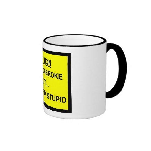 I can fix broke but I can't fix stupid Coffee Mug