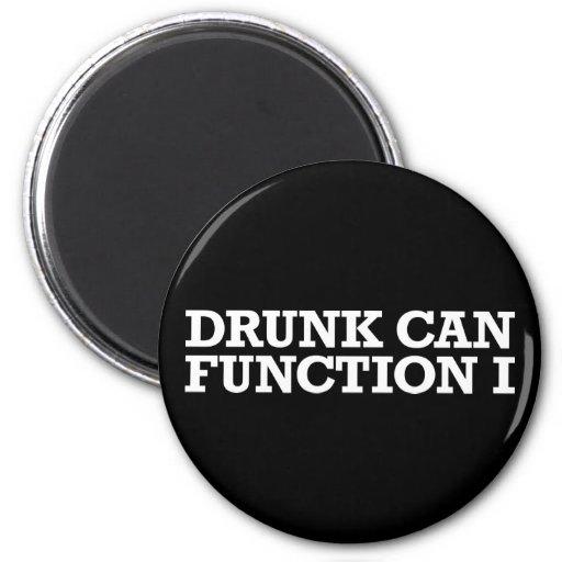 I Can Function Drunk Fridge Magnets