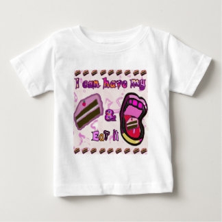 i can have my cake and eat it baby T-Shirt