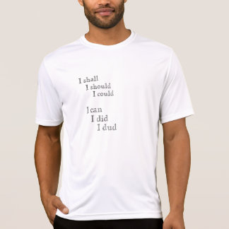 I can I did I dud (optimistic / positive) Tee Shirts