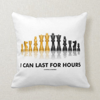 I Can Last For Hours (Chess Humor Chess Set) Cushion