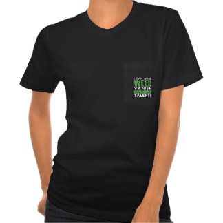 I CAN MAKE WEED VANISH. WHAT'S YOUR TALENT? TSHIRTS