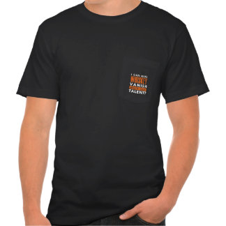 I CAN MAKE WHISKEY VANISH. WHAT'S YOUR TALENT? TSHIRTS