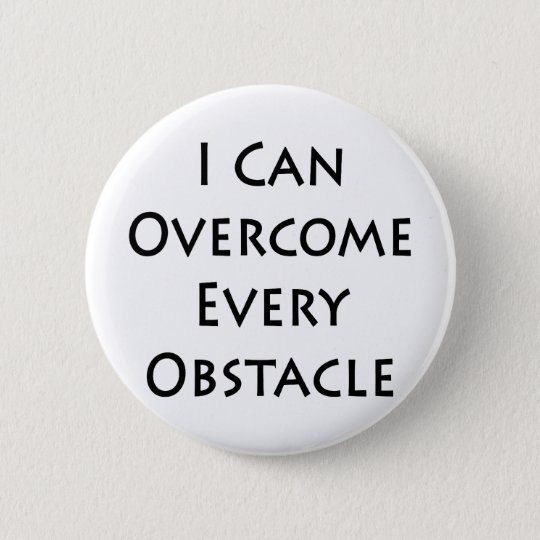 i can overcome every obstacle 6 cm round badge