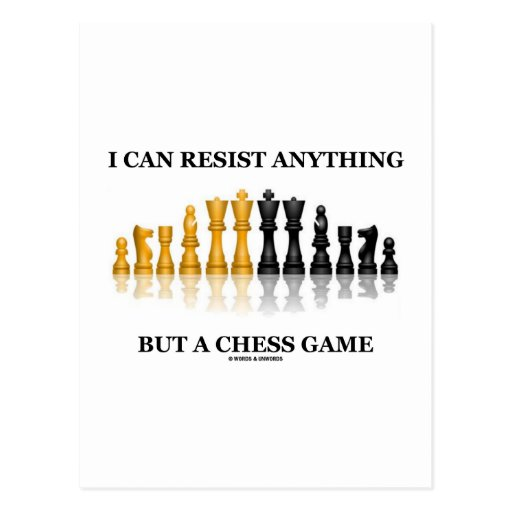 I Can Resist Anything But A Chess Game Postcards