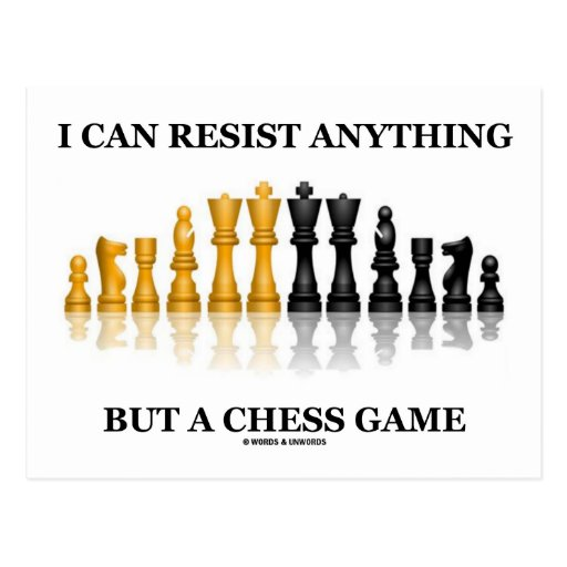 I Can Resist Anything But A Chess Game Post Card