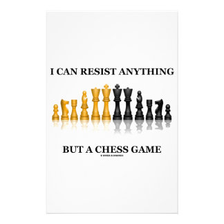 I Can Resist Anything But A Chess Game Stationery Paper