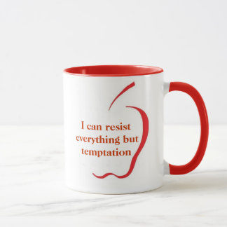 I Can Resist Everything But Temptation  - MUG