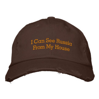 I Can See RussiaFrom My House Baseball Cap