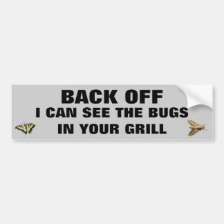 I Can See the Bugs in your Grill Car Bumper Sticker