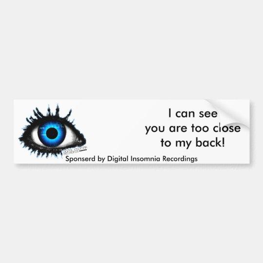 I CAN SEE U DIR Bumper Sticker