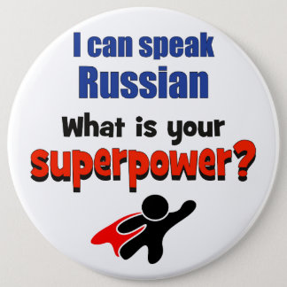 I can speak Russian. What is your superpower? 6 Cm Round Badge
