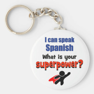 I can speak Spanish. What is your superpower? Key Ring