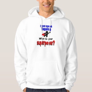 I can speak Tagalog. What is your superpower? Sweatshirts