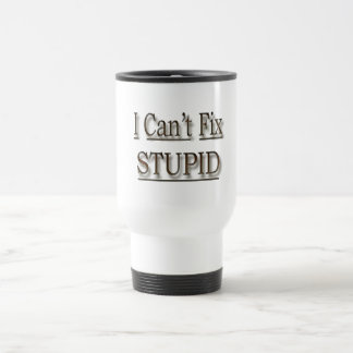 I Can t Fix Stupid faded Coffee Mugs