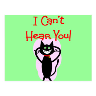 I Can t Hear You --Hilarious Cat Gifts Post Card