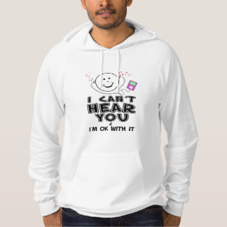 I Can't Hear You Pullover Hoodie