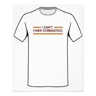 I Can t I Have Gymnastics Personalized Flyer