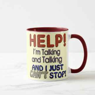 I Can't Stop Talking Mug