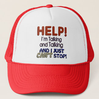 I Can't Stop Talking Trucker Hat