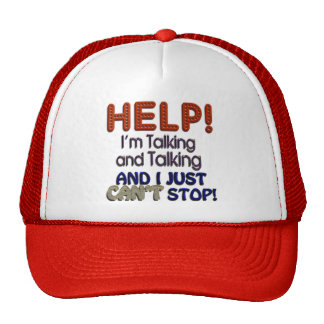 I Can't Stop Talking Trucker Hat