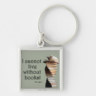 I cannot live without books. Silver-Colored square key ring