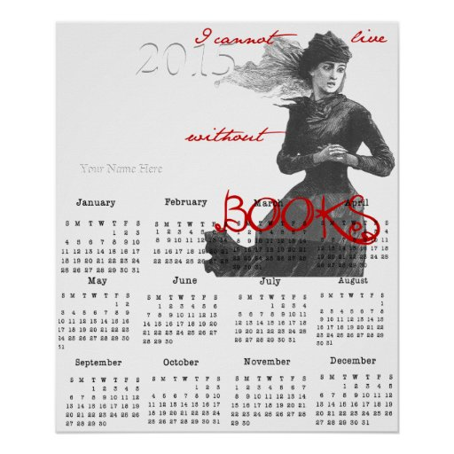 I cannot live without books woman-2015 Calendar Poster