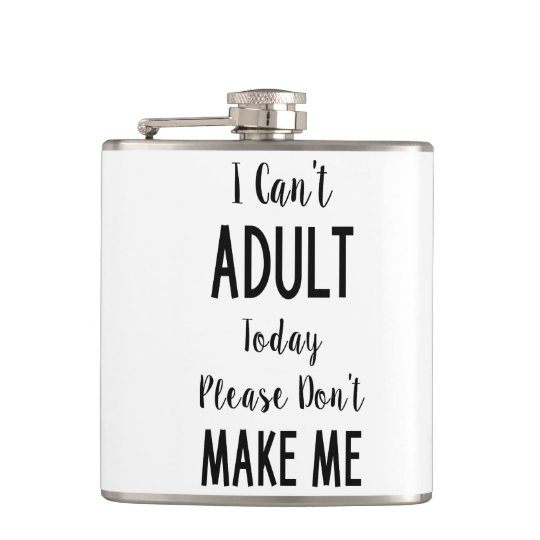 I Can't Adult Today - Funny Quote, Humour