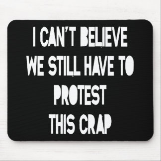 I Can't Believe Mouse Pad