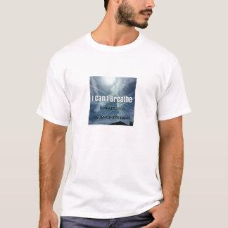 I Can't Breathe - Ban Geoengineering!! T-Shirt