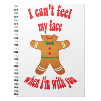 I can't feel my face - funny Christmas gingerbread Notebook