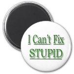 I Can't Fix Stupid  green
