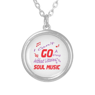 I can't go a day without listening to Soul music Jewelry