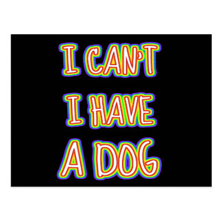 I Can't I Have A Dog Postcard