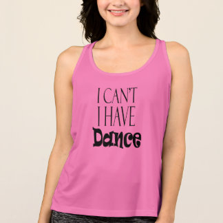 I Can't I have Dance Sports Tank