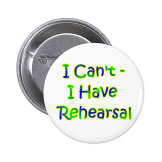I can't I have rehearsal Button