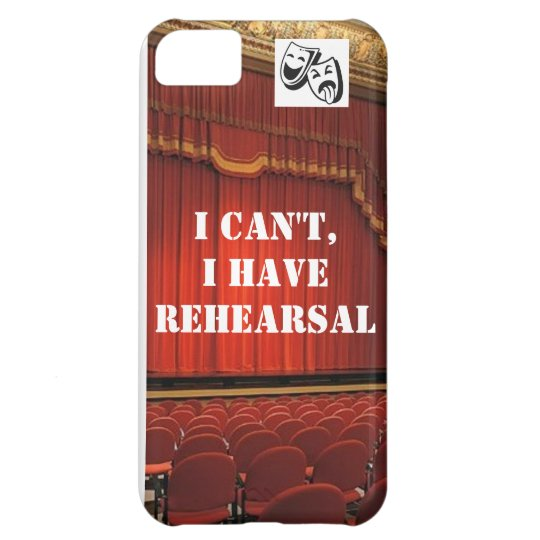 """""""I can't, I have rehearsal"""" iPhone 5 Case"""
