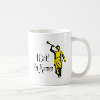 I Can't, I'm Mormon Classic White Coffee Mug
