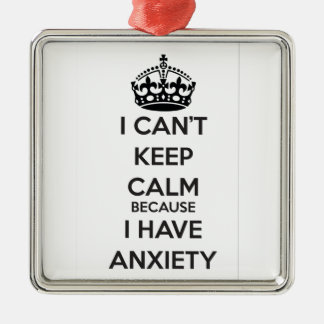 I Can't Keep Calm Because I Have Anxiety Christmas Ornament