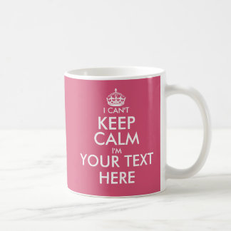I Can't Keep Calm | Funny custom color coffee mug