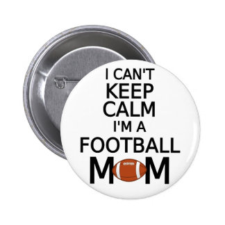I can't keep calm, I am a football mom 6 Cm Round Badge