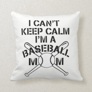 I can't keep calm,I'm a baseball mom Cushion