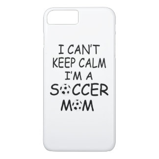 I CAN'T KEEP CALM, I'm a SOCCER MOM iPhone 7 Plus Case