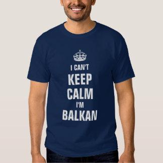 I can't keep calm I'm Balkan Shirt