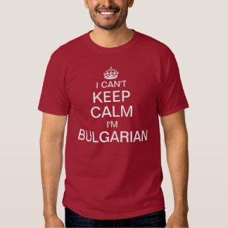 I can't keep calm I'm Bulgarian T Shirt