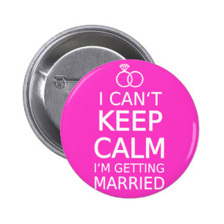 I can't keep calm, I'm getting married 6 Cm Round Badge
