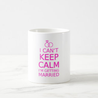 I can't keep calm, I'm getting married Coffee Mug