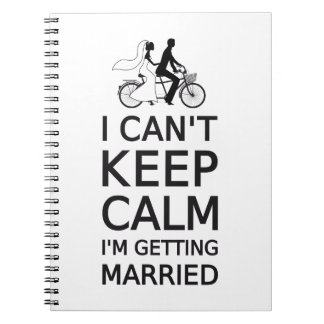 I can't keep calm, I'm getting married Spiral Note Book
